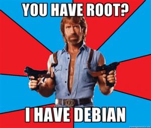 You have root? I have Debian!